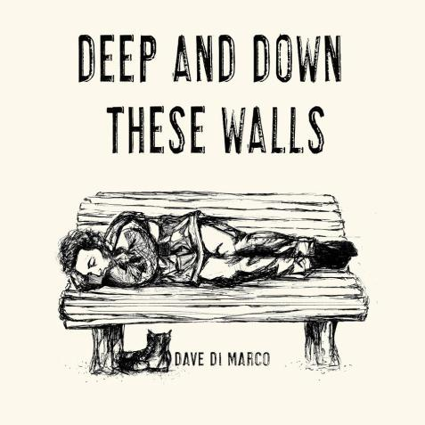 Deep and Down These Walls