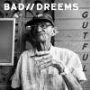 Bad // Dreems
