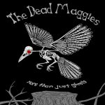 The Dead Maggies